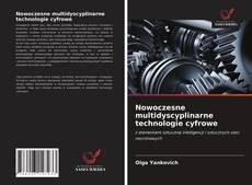 Capa do livro de Nowoczesne multidyscyplinarne technologie cyfrowe