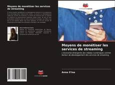 Copertina di Moyens de monétiser les services de streaming