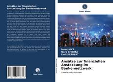 Bookcover of Ansätze zur finanziellen Ansteckung im Bankennetzwerk