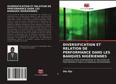 DIVERSIFICATION ET RELATION DE PERFORMANCE DANS LES BANQUES NIGÉRIENNES kitap kapağı