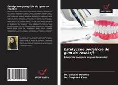 Capa do livro de Estetyczne podejście do gum do resekcji