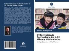 Bookcover of Unterstützende Technologie im K-12 Library Media Center