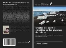 Bookcover of Efectos del cambio climático en los sistemas de cultivo
