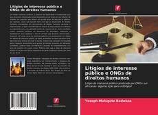 Bookcover of Litígios de interesse público e ONGs de direitos humanos