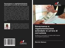 Couverture de Governance e regolamentazione aziendale in un'era di corruzione
