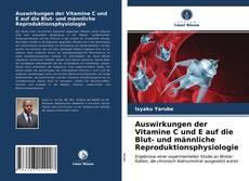 Bookcover of Auswirkungen der Vitamine C und E auf die Blut- und männliche Reproduktionsphysiologie
