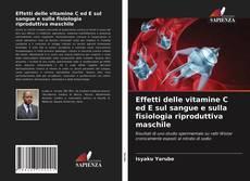 Buchcover von Effetti delle vitamine C ed E sul sangue e sulla fisiologia riproduttiva maschile