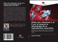 Обложка Effets des vitamines C et E sur le sang et la physiologie de la reproduction masculine