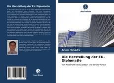 Bookcover of Die Herstellung der EU-Diplomatie