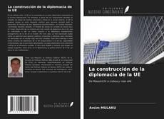 Bookcover of La construcción de la diplomacia de la UE