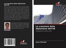 Bookcover of La creazione della diplomazia dell'UE