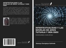 Обложка INTERTEXTUALIDAD Y LAS NOVELAS DE AMOS TUTUOLA Y BEN OKRI