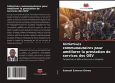 Bookcover of Initiatives communautaires pour améliorer la prestation de services des OEV