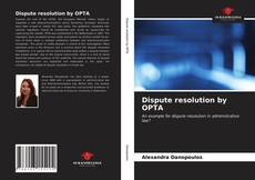 Bookcover of Dispute resolution by OPTA