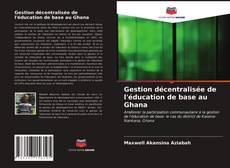 Обложка Gestion décentralisée de l'éducation de base au Ghana
