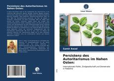 Bookcover of Persistenz des Autoritarismus im Nahen Osten: