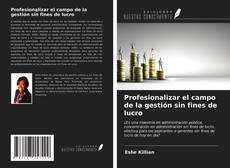 Bookcover of Profesionalizar el campo de la gestión sin fines de lucro