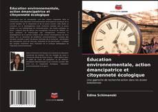 Éducation environnementale, action émancipatrice et citoyenneté écologique kitap kapağı