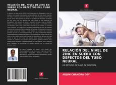 Bookcover of RELACIÓN DEL NIVEL DE ZINC EN SUERO CON DEFECTOS DEL TUBO NEURAL