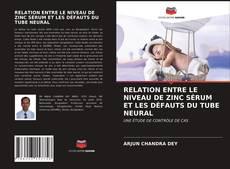 Couverture de RELATION ENTRE LE NIVEAU DE ZINC SÉRUM ET LES DÉFAUTS DU TUBE NEURAL