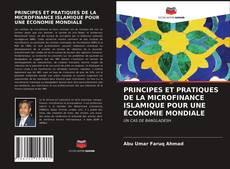 Couverture de PRINCIPES ET PRATIQUES DE LA MICROFINANCE ISLAMIQUE POUR UNE ÉCONOMIE MONDIALE