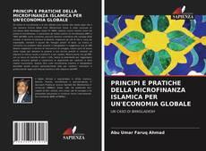 Couverture de PRINCIPI E PRATICHE DELLA MICROFINANZA ISLAMICA PER UN'ECONOMIA GLOBALE