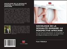 Couverture de SOCIOLOGIE DE LA SEXUALITÉ HUMAINE: LA PERSPECTIVE AFRICAINE