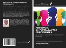 Bookcover of PSICOLOGÍA SIMPLIFICADA PARA PRINCIPIANTES