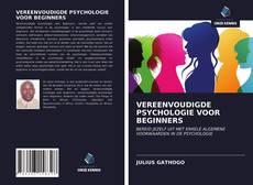 VEREENVOUDIGDE PSYCHOLOGIE VOOR BEGINNERS kitap kapağı