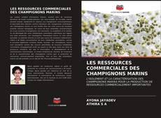 Portada del libro de LES RESSOURCES COMMERCIALES DES CHAMPIGNONS MARINS