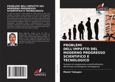 Bookcover of PROBLEMI DELL'IMPATTO DEL MODERNO PROGRESSO SCIENTIFICO E TECNOLOGICO