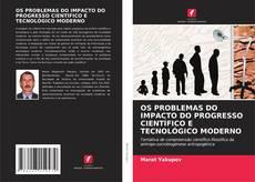 Buchcover von OS PROBLEMAS DO IMPACTO DO PROGRESSO CIENTÍFICO E TECNOLÓGICO MODERNO