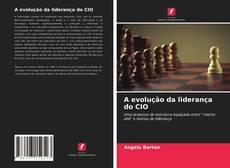 Обложка A evolução da liderança do CIO