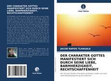 Bookcover of DER CHARAKTER GOTTES MANIFESTIERT SICH DURCH SEINE LIEBE, BARMHERZIGKEIT, RECHTSCHAFFENHEIT
