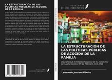 Borítókép a  LA ESTRUCTURACIÓN DE LAS POLÍTICAS PÚBLICAS DE ACOGIDA DE LA FAMILIA - hoz