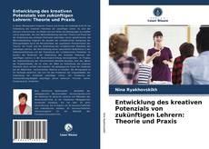 Buchcover von Entwicklung des kreativen Potenzials von zukünftigen Lehrern: Theorie und Praxis