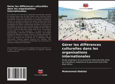 Couverture de Gérer les différences culturelles dans les organisations internationales