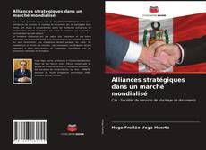 Обложка Alliances stratégiques dans un marché mondialisé