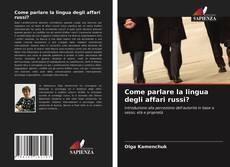 Bookcover of Come parlare la lingua degli affari russi?