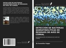 Portada del libro de DETECCIÓN DE BACTERIAS QUERATINOLÍTICAS DE RESIDUOS DE AVES DE CORRAL