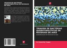 Capa do livro de TRIAGEM DE BACTÉRIAS QUERATINOLÍTICAS DE RESÍDUOS DE AVES
