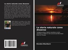Bookcover of La storia naturale come dissenso