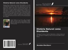 Обложка História Natural como Dissidente