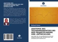 Buchcover von ANATOMIE DES TEILNAHMEANSATZES BEI DER PROJEKTPLANUNG UND -ENTWICKLUNG