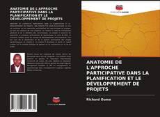 Couverture de ANATOMIE DE L'APPROCHE PARTICIPATIVE DANS LA PLANIFICATION ET LE DÉVELOPPEMENT DE PROJETS