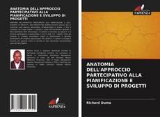 Copertina di ANATOMIA DELL'APPROCCIO PARTECIPATIVO ALLA PIANIFICAZIONE E SVILUPPO DI PROGETTI