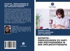 Обложка ÄSTHETIK - ÜBERLEGUNGEN ZU HART- UND WEICHGEWEBEN IN DER IMPLANTATTHERAPIE