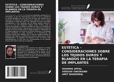 Обложка ESTéTICA - CONSIDERACIONES SOBRE LOS TEJIDOS DUROS Y BLANDOS EN LA TERAPIA DE IMPLANTES