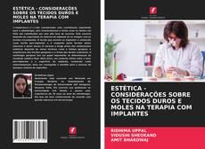 Обложка ESTÉTICA - CONSIDERAÇÕES SOBRE OS TECIDOS DUROS E MOLES NA TERAPIA COM IMPLANTES