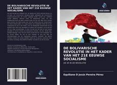 Borítókép a  DE BOLIVARISCHE REVOLUTIE IN HET KADER VAN HET 21E EEUWSE SOCIALISME - hoz